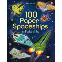 Usborne - 100 Paper Spaceships To Fold & Fly